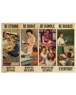 Teacher Be Strong Be Brave Be Humble Be Badass Poster Vintage Retro Art Picture Home Wall Decor Horizontal No Frame Full Size