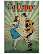Go Dance Vertical Poster - Print Perfect, Ideas On Xmas, Birthday, Home Decor, No Frame Full Size
