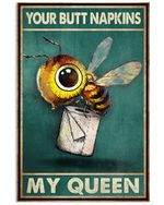 Bee Your Butt Napkins My Queen Poster Vintage Retro Art Picture Home Wall Decor Horizontal No Frame Full Size