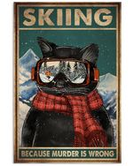 Skiing Cat Because Murder Is Wrong Poster Vintage Retro Art Picture Home Wall Decor Horizontal No Frame Full Size