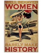 Aircraft Well Behaved Woman Rarely Make History Vertical Poster - Print Perfect, Ideas On Xmas, Birthday, Home Decor, No Frame Full Size