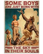 Some Boys Born With The Sky In Their Souls Vertical Poster - Print Perfect, Ideas On Xmas, Birthday, Home Decor, No Frame Full Size