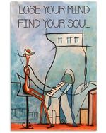 Playing Piano Art Lose Your Mind Find Your Soul Vertical Poster - Print Perfect, Ideas On Xmas, Birthday, Home Decor, No Frame Full Size