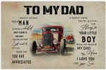 Trucker to My Dad Poster, You Will Always be My Hero, Truck Poster for Dad from Little Son, Christmas, Xmas, Birthday, Thanksgiving Gift Home Wall Decor Vintage Art Print Full Size.
