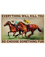 Riding Horse Everything Will Kill You Horizontal Poster - Vintage Retro Art Picture Home Wall Decor No Frame Full Size