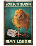Chicken Your Butt Napkins My Lord Poster Print Perfect, Ideas On Xmas, Birthday, Home Decor,No Frame Full Size