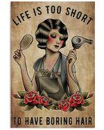 Tattoo Girl Hair Stylist Life Is Too Short To Have Boring Hair Vertical Poster - Print Perfect, Ideas On Xmas, Birthday, Home Decor, No Frame Full Size