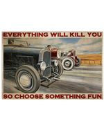 Hot Rod Racing Choose Something Fun Poster Print Perfect, Ideas On Xmas, Birthday, Home Decor,No Frame Full Size