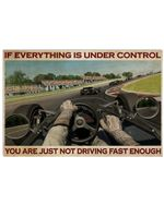 If Everything Is Under Control You're Not Going Fast Enough Car Racing Poster Vintage Retro Art Picture Home Wall Decor Horizontal No Frame Full Size