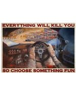 Car Racing Everything Will Kill You So Choose Something Fun Gifts For Car Lovers Poster Vintage Retro Art Picture Home Wall Decor Horizontal No Frame Full Size