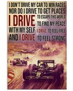 Car Racing I Drive To Find My Peace Poster Vintage Retro Art Picture Home Wall Decor Horizontal No Frame Full Size