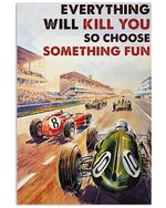 Sport Car Racing Everything Will Kill You Vintage Poster Print Perfect, Ideas On Xmas, Birthday, Home Decor,No Frame Full Size