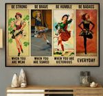Dancing Girl Be Strong When You Are Weak Horizontal Poster - Vintage Retro Art Picture Home Wall Decor No Frame Full Size