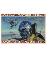 Fighter Aircraft Everything Will Kill You Horizontal Poster - Vintage Retro Art Picture Home Wall Decor No Frame Full Size