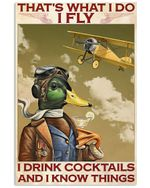Duck Pilot I Fly I Drink Cocktails And I Know Things Poster Vintage Retro Art Picture Home Wall Decor No Frame Full Size