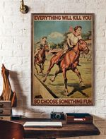 Choose Something Fun Horse Racing Cowgirl Print Perfect, Ideas On Xmas, Birthday, Home Decor, No Frame Full Size