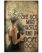 Girl And Wine She Got Mad Hustle And A Dope Soul Vertical Poster - Print Perfect, Ideas On Xmas, Birthday, Home Decor, No Frame Full Size
