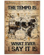 Drum Kit The Tempo Is What Ever I Say It Is Vertical Poster - Print Perfect, Ideas On Xmas, Birthday, Home Decor, No Frame Full Size