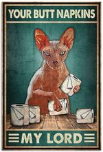 Homelight Your Butt Napkins My Lord Poster, Funny Sphynx Cat Bathroom Toilet Paper Bath Vertical Poster No Frame Full Size