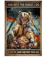 Bear Art And Into The Forest I Go To Lose My Mind And Find Your Soul Vertical Poster - Print Perfect, Ideas On Xmas, Birthday, Home Decor, No Frame Full Size