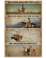 Cowboy Be Strong When You Are Weak Vertical Poster - Print Perfect, Ideas On Xmas, Birthday, Home Decor, No Frame Full Size