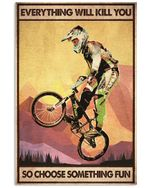 Biker Everything Will Kill You Vertical Poster - Print Perfect, Ideas On Xmas, Birthday, Home Decor, No Frame Full Size