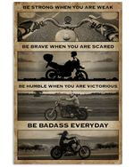 Motorcycle Be Strong When You Are Weak Vertical Poster - Print Perfect, Ideas On Xmas, Birthday, Home Decor, No Frame Full Size