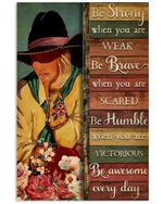 Cowboy Girl And Flower Be Strong When You Are Weak Vertical Poster - Print Perfect, Ideas On Xmas, Birthday, Home Decor, No Frame Full Size