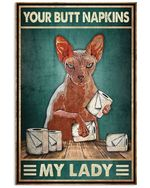Sphynx Your Butt Napkins My Lady Vertical Poster - Print Perfect, Ideas On Xmas, Birthday, Home Decor, No Frame Full Size