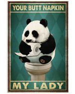 Panda Your Butt Napkins My Lady Vertical Poster - Print Perfect, Ideas On Xmas, Birthday, Home Decor, No Frame Full Size