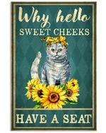 Sunflower Cat Why Hello Sweet Cheeks Have A Seat Vertical Poster - Print Perfect, Ideas On Xmas, Birthday, Home Decor, No Frame Full Size