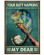 Gecko Your Butt Napkins My Dear Vertical Poster - Print Perfect, Ideas On Xmas, Birthday, Home Decor, No Frame Full Size