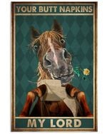 Horse Your Butt Napkins My Lord Vertical Poster - Print Perfect, Ideas On Xmas, Birthday, Home Decor, No Frame Full Size