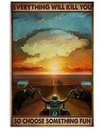 Sunset Motorcycle Everything Will Kill You So Choose Something Fun Vertical Poster - Print Perfect, Ideas On Xmas, Birthday, Home Decor, No Frame Full Size