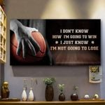 Basketball I Don't Know How I'm Going To Win Poster Print Perfect, Ideas On Xmas, Birthday, Home Decor,No Frame Full Size
