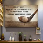 Golf It's Not About Being Better Than Someone Else Horizontal Poster - Vintage Retro Art Picture Home Wall Decor No Frame Full Size