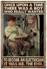 Electrician Once Upon A Time There was a boy who really loved Electrician Vertical Poster  No Frame Full Size