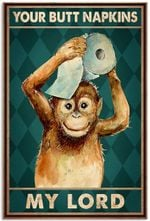 Funny Monkey Your Butt Napkins My Lord Poster, Vintage Poster, Funny Bathroom Sign, Bathroom Wall Art, Farmhouse Signs, Gifts Funny Bathroom Artwork, Bathroom Monkey Poster Vintage Retro Art Picture Home Wall Decor Vertical No Frame Full Size