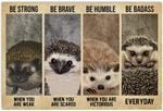 Be Strong When You are Weak Poster, Funny Hedgehog Lover Gifts Horizontal Poster No Frame Full Size