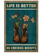 Life Is Better In Hiking Boots Spread Inspiration Poster - Gift For Home Decor Wall Art Print Vertical Poster No Frame Full Size