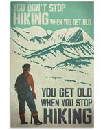 Hiking - You Get Old When You Stop Hiking Spread Inspiration Poster - Gift For Home Decor Wall Art Print Vertical Poster No Frame Full Size