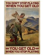 You Get Old When You Stop Playing Golf Spread Inspiration Poster - Gift For Home Decor Wall Art Print Vertical Poster No Frame Full Size