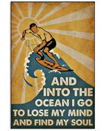 Surfing And Into The Ocean I Go To Lose My Mind And Find My Soul Spread Inspiration Poster - Gift For Home Decor Wall Art Print Vertical Poster No Frame Full Size