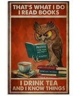 Owl I Read Books I Drink Tea And I Know Things Spread Inspiration Poster - Gift For Home Decor Wall Art Print Vertical Poster No Frame Full Size