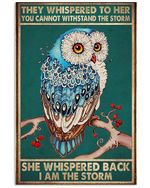 Owl Art - She Whispered Back I Am The Storm Spread Inspiration Poster - Gift For Home Decor Wall Art Print Vertical Poster No Frame Full Size
