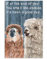 Alpaca If At The End Of Day You Smell Like Alpacas, It's Been A Good Day Spread Inspiration Poster - Gift For Home Decor Wall Art Print Vertical Poster No Frame Full Size
