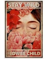 Blooming Flowers And Girl Stay Wild Flower Child Spread Inspiration Poster - Gift For Home Decor Wall Art Print Vertical Poster No Frame Full Size