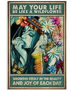 Hippie Girl May Your Life Be Like A Wildflower Growing Freely In The Beauty And Joy Of Each Day Spread Inspiration Poster - Gift For Home Decor Wall Art Print Vertical Poster No Frame Full Size