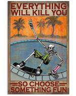 Skull Skateboard Choose Something Fun Spread Inspiration Poster - Gift For Home Decor Wall Art Print Vertical Poster No Frame Full Size