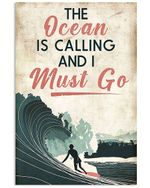 Surfing The Ocean Is Calling And I Must Go Spread Inspiration Poster - Gift For Home Decor Wall Art Print Vertical Poster No Frame Full Size